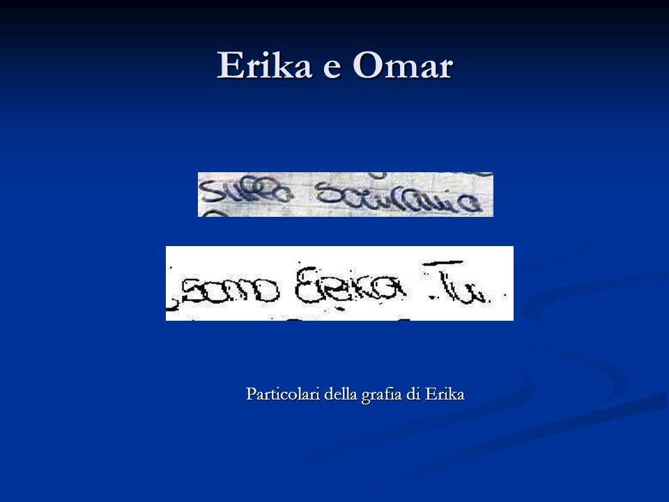 Erika e Omar Particolari della grafia di Erika