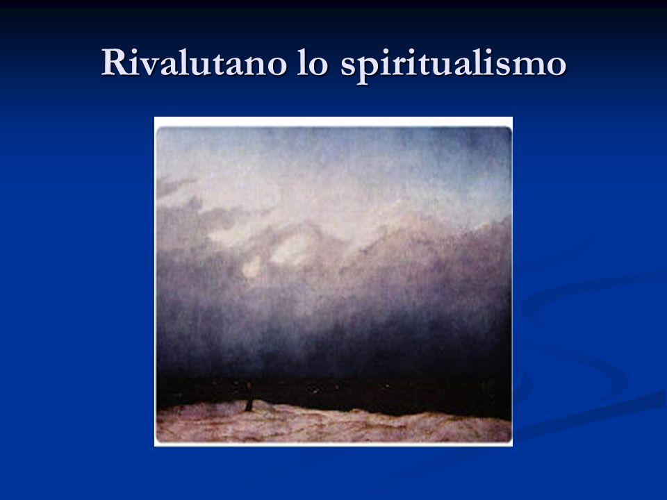 Rivalutano lo spiritualismo