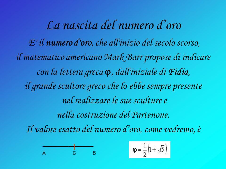 SEZIONE AUREA DI AB AB = 1 AC = x sezione aurea CB = 1-x Allora: AB : AC = AC : CB 1 : x = x : (1-x) x 2 = 1 - x