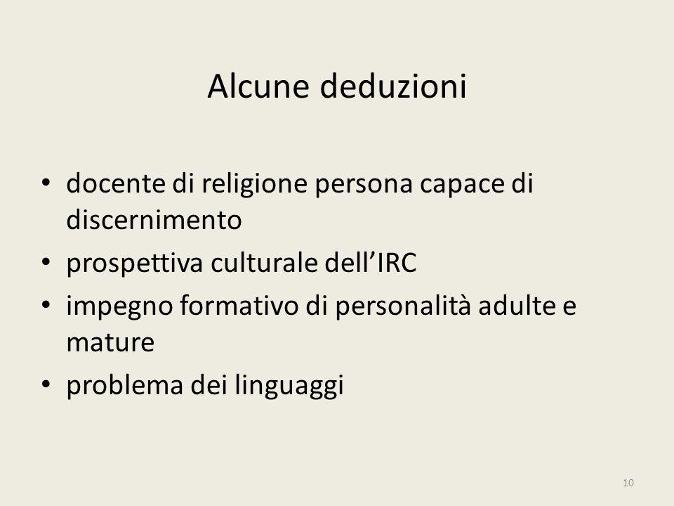 Alcune deduzioni docente di religione persona capace di discernimento prospettiva culturale dellIRC impegno formativo di personalità adulte e mature p