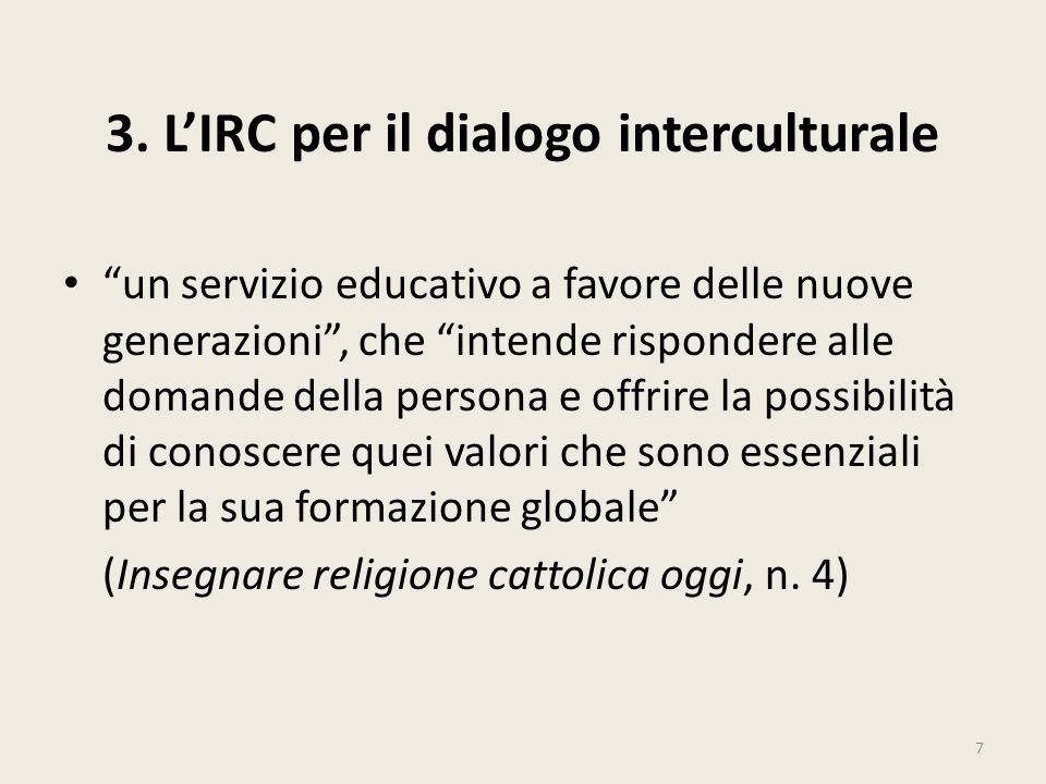 3. LIRC per il dialogo interculturale un servizio educativo a favore delle nuove generazioni, che intende rispondere alle domande della persona e offr