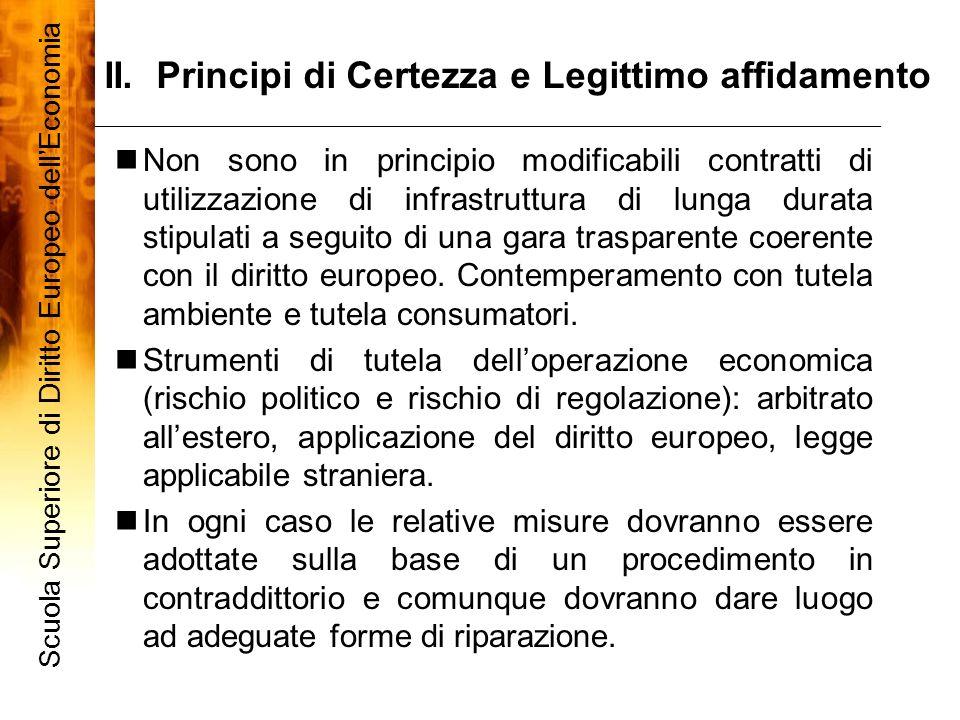 II. Principi di Certezza e Legittimo affidamento 5 Non sono in principio modificabili contratti di utilizzazione di infrastruttura di lunga durata sti