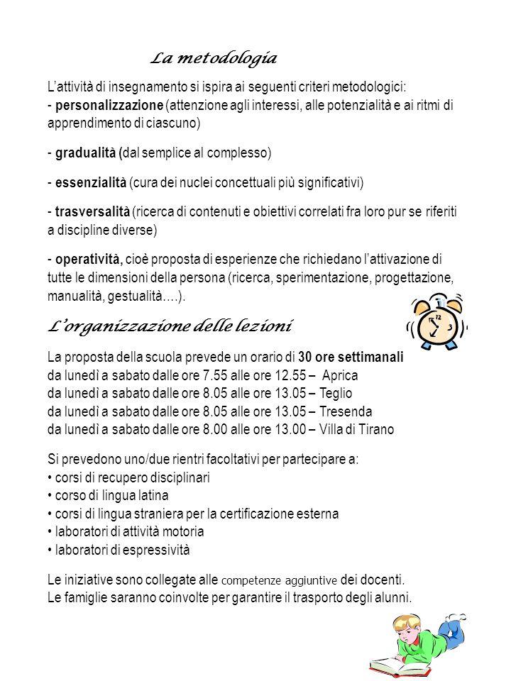La metodologia Lattività di insegnamento si ispira ai seguenti criteri metodologici: - personalizzazione (attenzione agli interessi, alle potenzialità