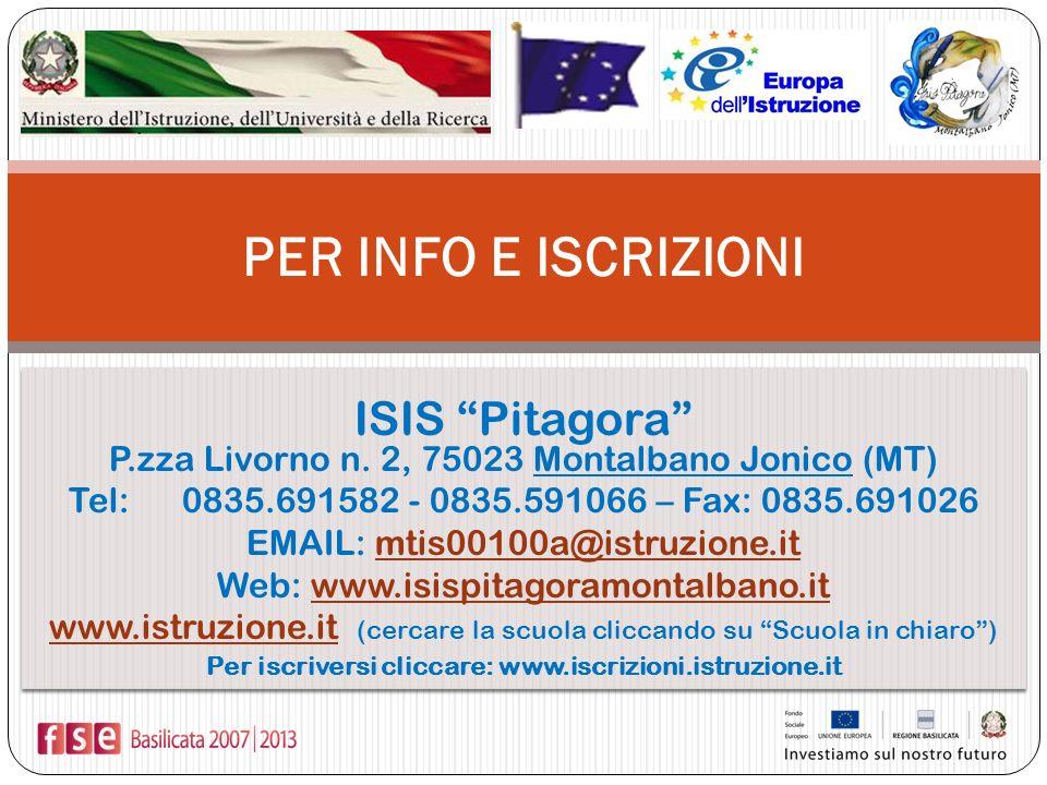 ISIS Pitagora P.zza Livorno n. 2, 75023 Montalbano Jonico (MT) Tel: 0835.691582 - 0835.591066 – Fax: 0835.691026 EMAIL: mtis00100a@istruzione.it Web: