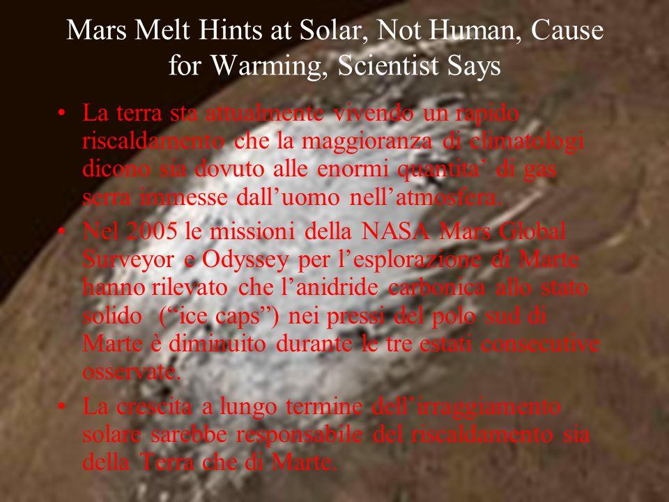 VIS - 24 Novembre 2007, Caserta Mars Melt Hints at Solar, Not Human, Cause for Warming, Scientist Says La terra sta attualmente vivendo un rapido risc