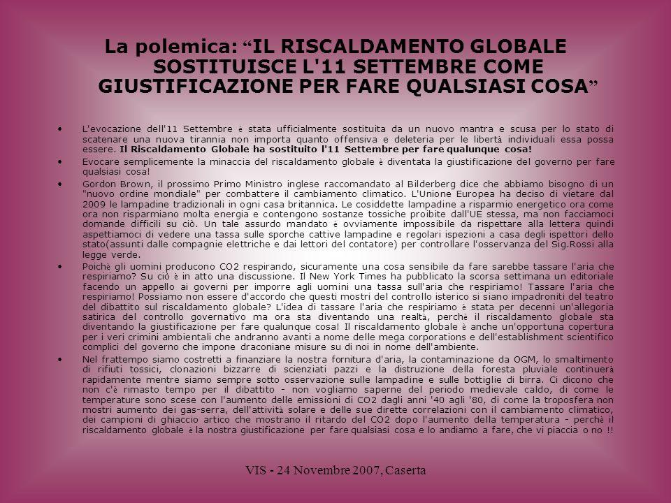 VIS - 24 Novembre 2007, Caserta La polemica: IL RISCALDAMENTO GLOBALE SOSTITUISCE L'11 SETTEMBRE COME GIUSTIFICAZIONE PER FARE QUALSIASI COSA L'evocaz
