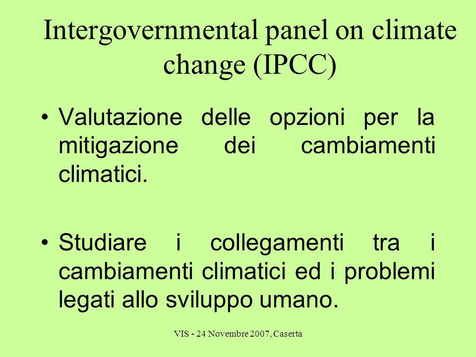 VIS - 24 Novembre 2007, Caserta Intergovernmental panel on climate change (IPCC) Valutazione delle opzioni per la mitigazione dei cambiamenti climatic