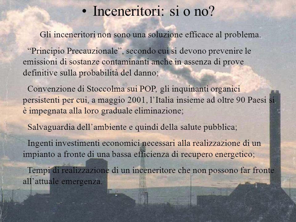 VIS - 24 Novembre 2007, Caserta Inceneritori: si o no? Gli inceneritori non sono una soluzione efficace al problema. Principio Precauzionale, secondo