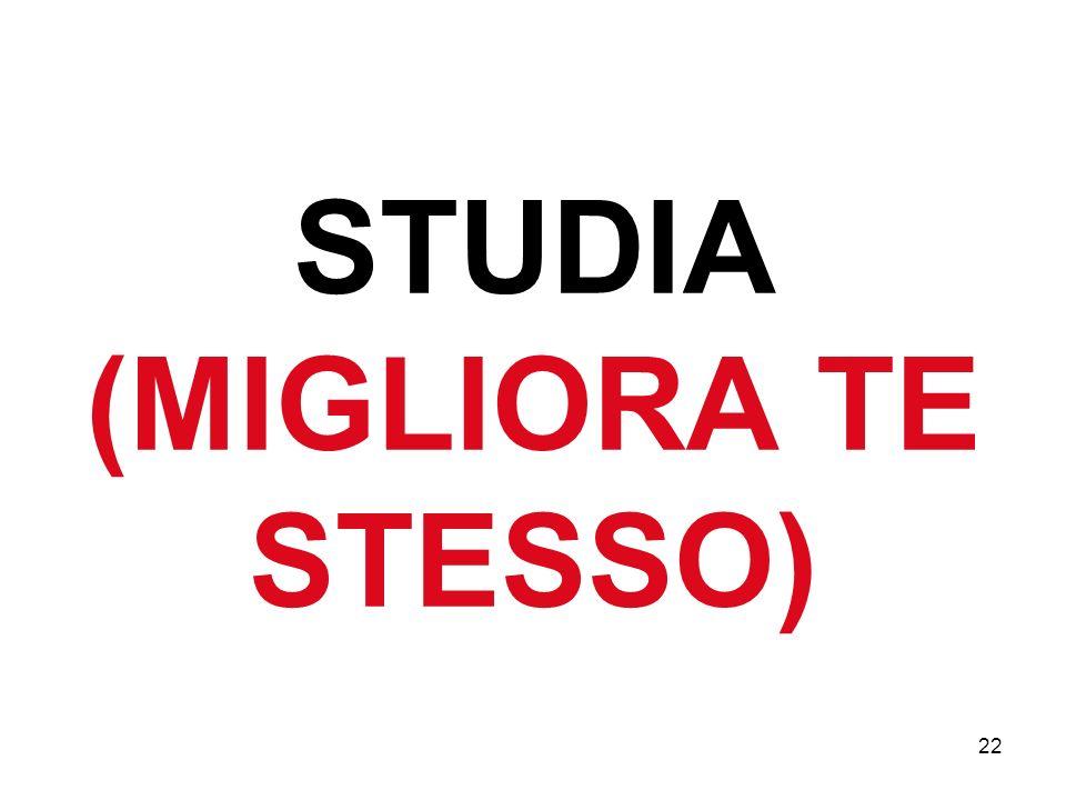 22 STUDIA (MIGLIORA TE STESSO)