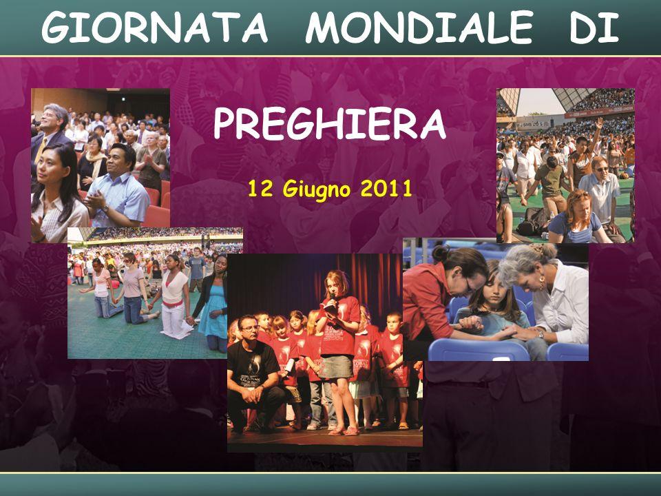 GIORNATA MONDIALE DI PREGHIERA 12 Giugno 2011