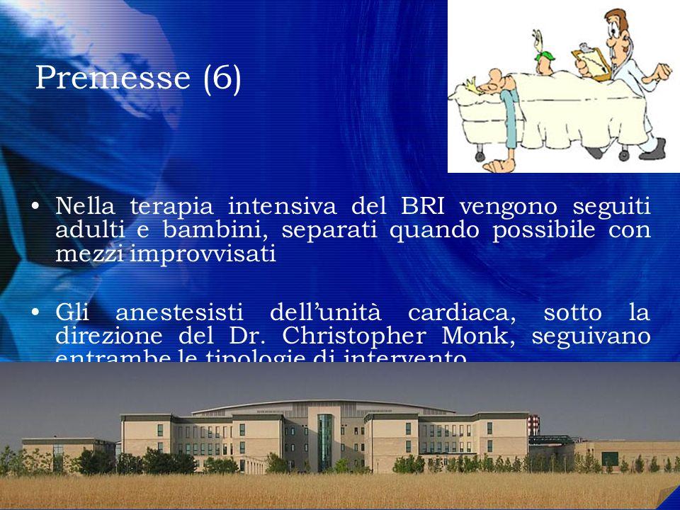 Premesse (6) Nella terapia intensiva del BRI vengono seguiti adulti e bambini, separati quando possibile con mezzi improvvisati Gli anestesisti dellun