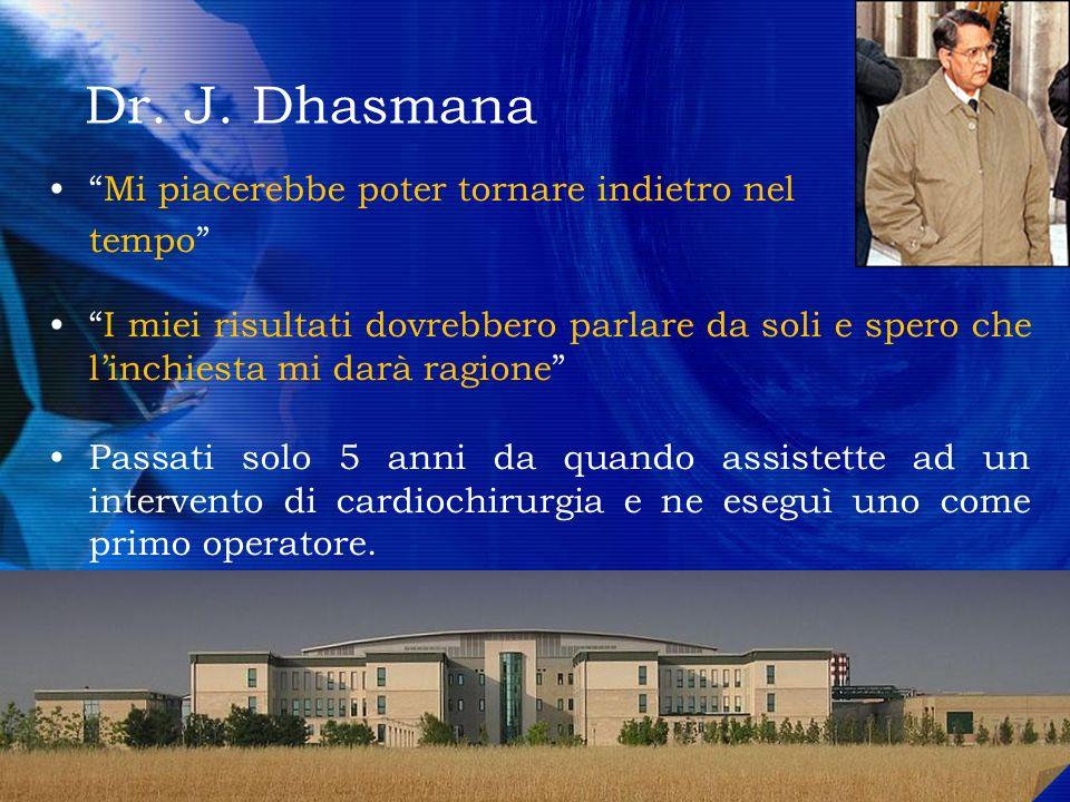 Dr. J. Dhasmana Mi piacerebbe poter tornare indietro nel tempo I miei risultati dovrebbero parlare da soli e spero che linchiesta mi darà ragione Pass