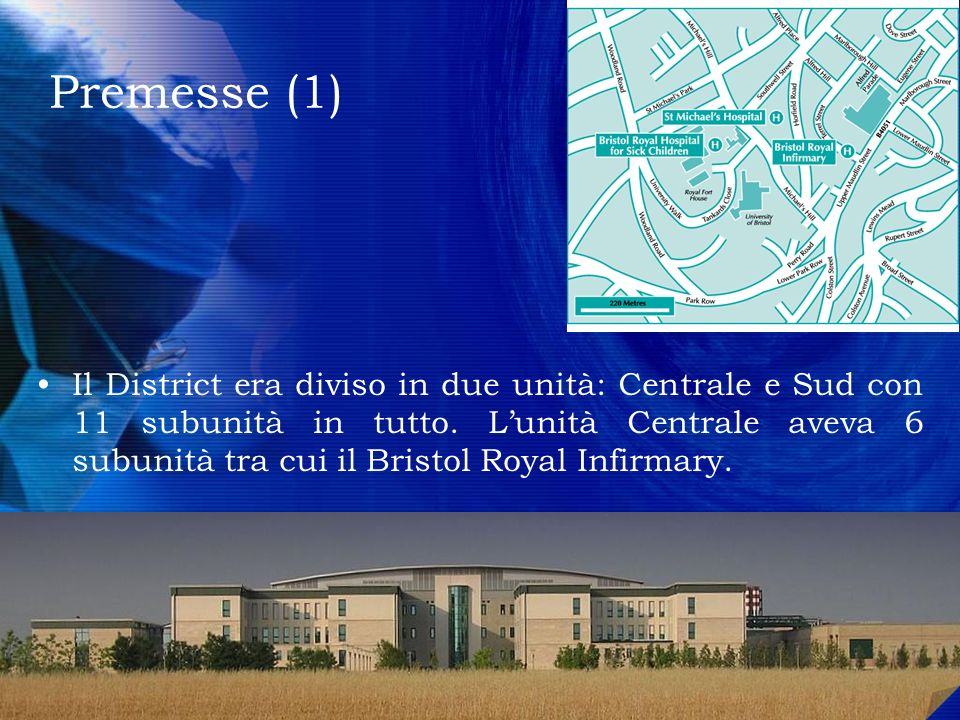 Premesse (1) Il District era diviso in due unità: Centrale e Sud con 11 subunità in tutto. Lunità Centrale aveva 6 subunità tra cui il Bristol Royal I