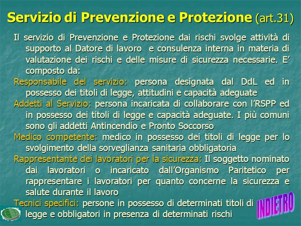 Il servizio di Prevenzione e Protezione dai rischi svolge attività di supporto al Datore di lavoro e consulenza interna in materia di valutazione dei rischi e delle misure di sicurezza necessarie.