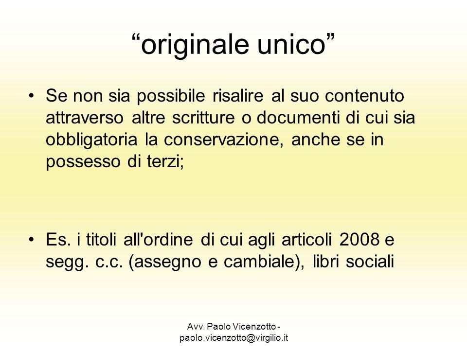 Avv. Paolo Vicenzotto - paolo.vicenzotto@virgilio.it Se non sia possibile risalire al suo contenuto attraverso altre scritture o documenti di cui sia