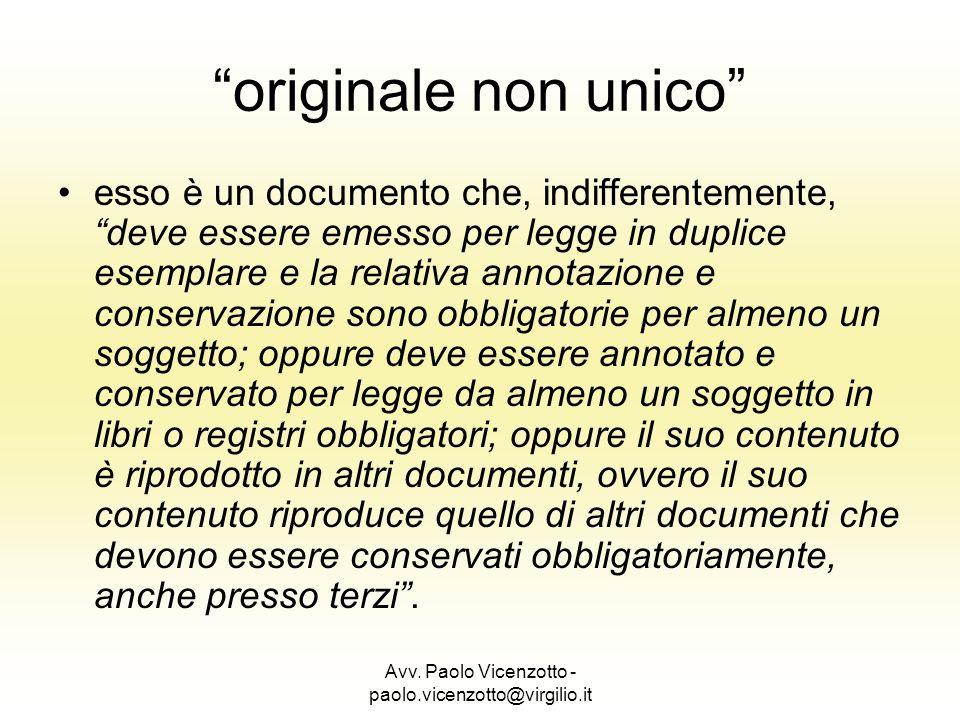 Avv. Paolo Vicenzotto - paolo.vicenzotto@virgilio.it originale non unico esso è un documento che, indifferentemente, deve essere emesso per legge in d