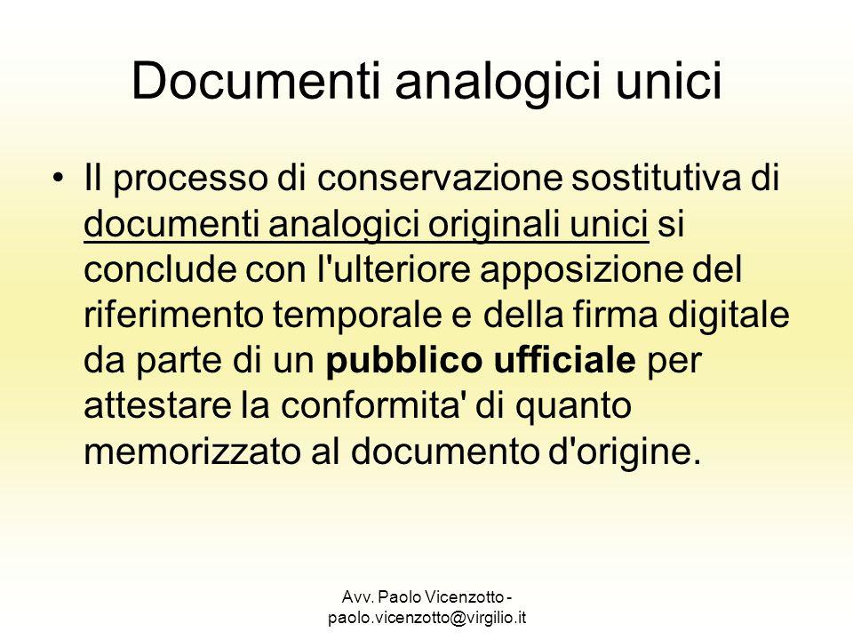 Avv. Paolo Vicenzotto - paolo.vicenzotto@virgilio.it Il processo di conservazione sostitutiva di documenti analogici originali unici si conclude con l