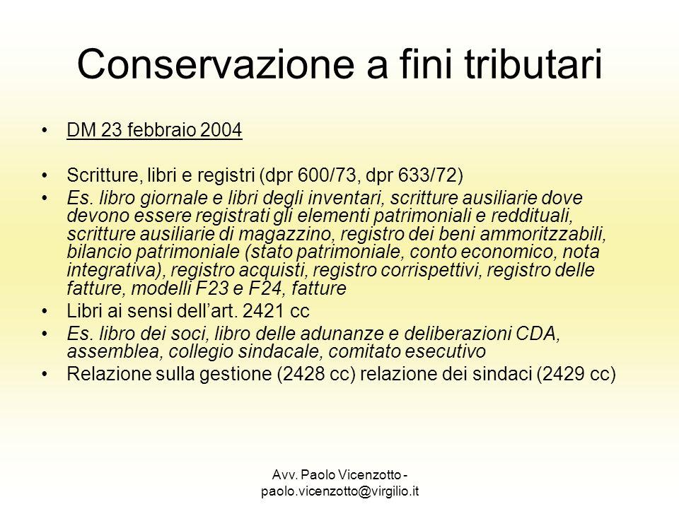 Avv. Paolo Vicenzotto - paolo.vicenzotto@virgilio.it Conservazione a fini tributari DM 23 febbraio 2004 Scritture, libri e registri (dpr 600/73, dpr 6
