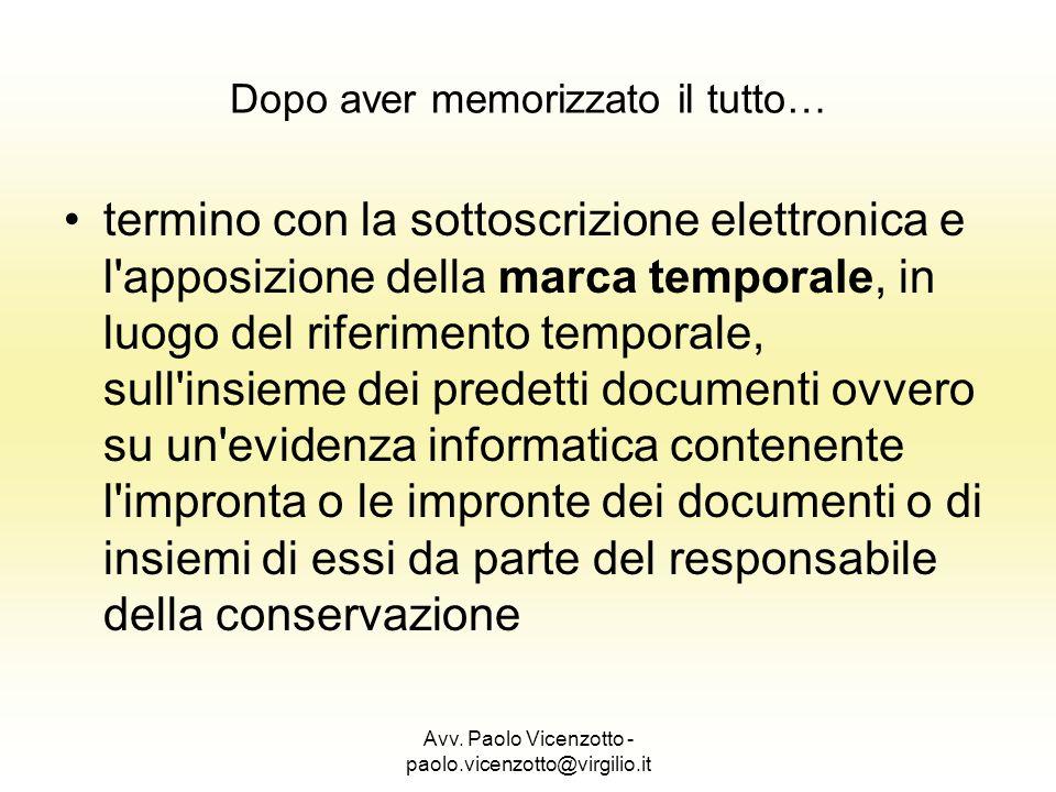 Avv. Paolo Vicenzotto - paolo.vicenzotto@virgilio.it Dopo aver memorizzato il tutto… termino con la sottoscrizione elettronica e l'apposizione della m