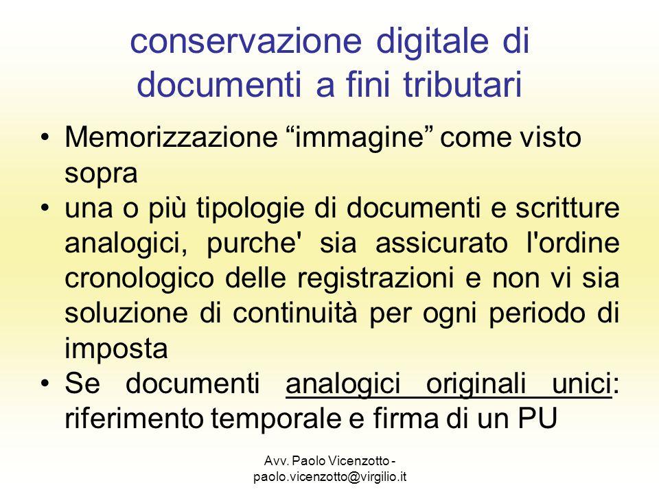 Avv. Paolo Vicenzotto - paolo.vicenzotto@virgilio.it conservazione digitale di documenti a fini tributari Memorizzazione immagine come visto sopra una