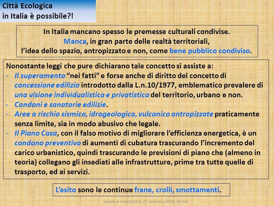 Scuola e Urbanistica, 25 febbraio 2011, Roma Nonostante leggi che pure dichiarano tale concetto si assiste a: -Il superamento nei fatti e forse anche