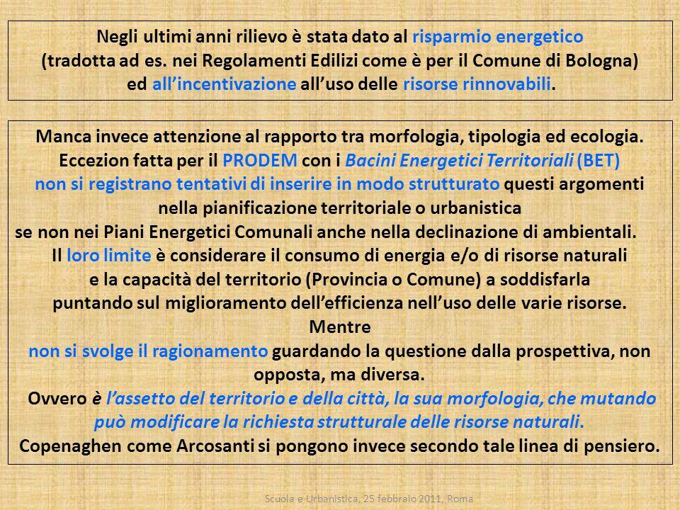 Scuola e Urbanistica, 25 febbraio 2011, Roma Manca invece attenzione al rapporto tra morfologia, tipologia ed ecologia. Eccezion fatta per il PRODEM c