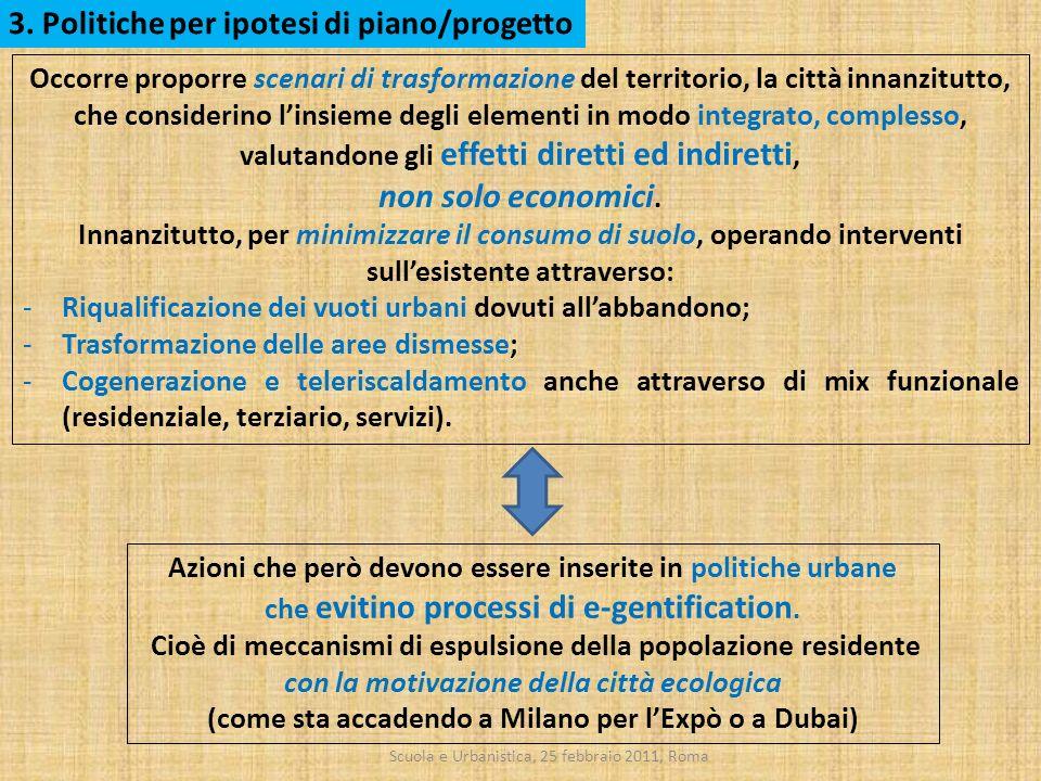 Scuola e Urbanistica, 25 febbraio 2011, Roma 3. Politiche per ipotesi di piano/progetto Occorre proporre scenari di trasformazione del territorio, la
