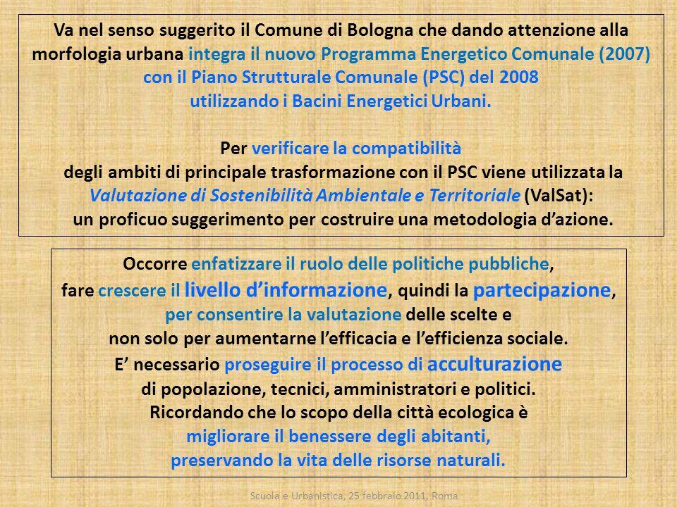 Scuola e Urbanistica, 25 febbraio 2011, Roma Va nel senso suggerito il Comune di Bologna che dando attenzione alla morfologia urbana integra il nuovo