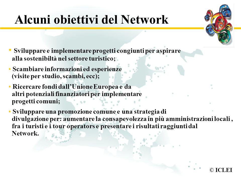 © ICLEI Alcuni obiettivi del Network Sviluppare e implementare progetti congiunti per aspirare alla sostenibiltà nel settore turistico; Scambiare info