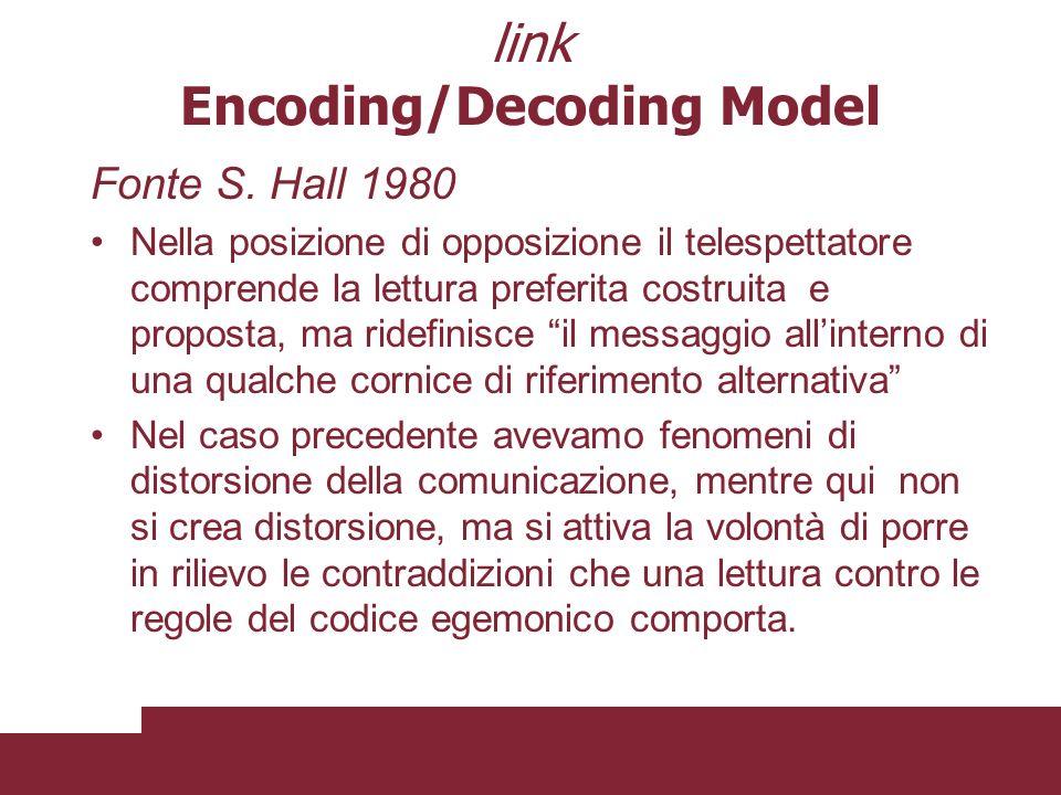 Fonte S. Hall 1980 Luso del codice negoziato sottende un atteggiamento duplice: accordare la posizione privilegiata alle definizioni dominanti degli e