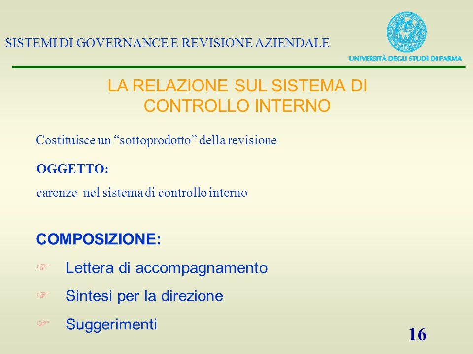 SISTEMI DI GOVERNANCE E REVISIONE AZIENDALE 16 OGGETTO: carenze nel sistema di controllo interno LA RELAZIONE SUL SISTEMA DI CONTROLLO INTERNO Costitu