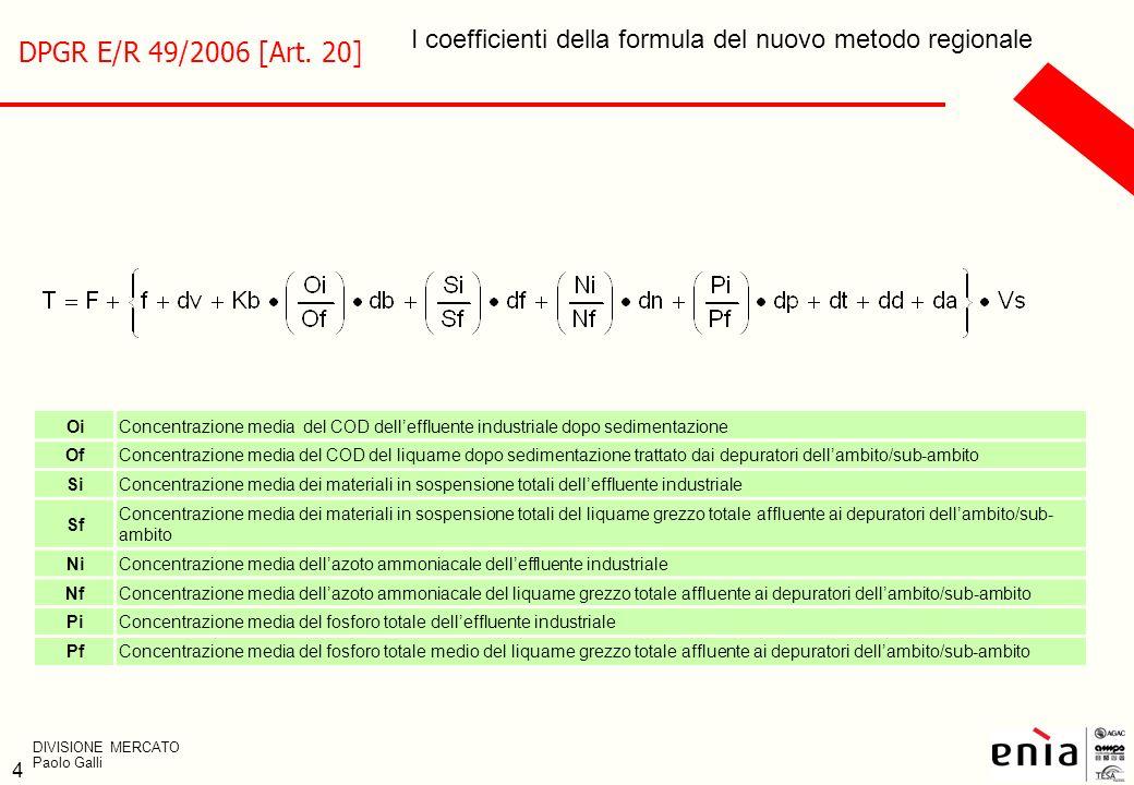 4 I coefficienti della formula del nuovo metodo regionale OiConcentrazione media del COD delleffluente industriale dopo sedimentazione OfConcentrazion