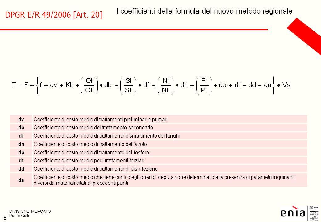 5 I coefficienti della formula del nuovo metodo regionale dvCoefficiente di costo medio di trattamenti preliminari e primari dbCoefficiente di costo m