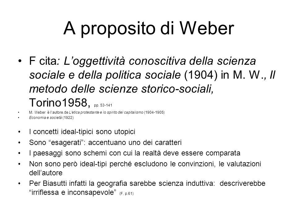 A proposito di Weber F cita: Loggettività conoscitiva della scienza sociale e della politica sociale (1904) in M. W., Il metodo delle scienze storico-