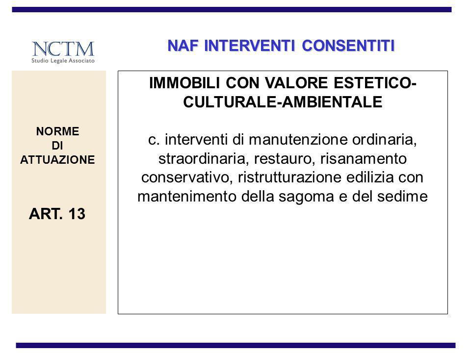 NAF INTERVENTI CONSENTITI IMMOBILI CON VALORE ESTETICO- CULTURALE-AMBIENTALE c. interventi di manutenzione ordinaria, straordinaria, restauro, risanam
