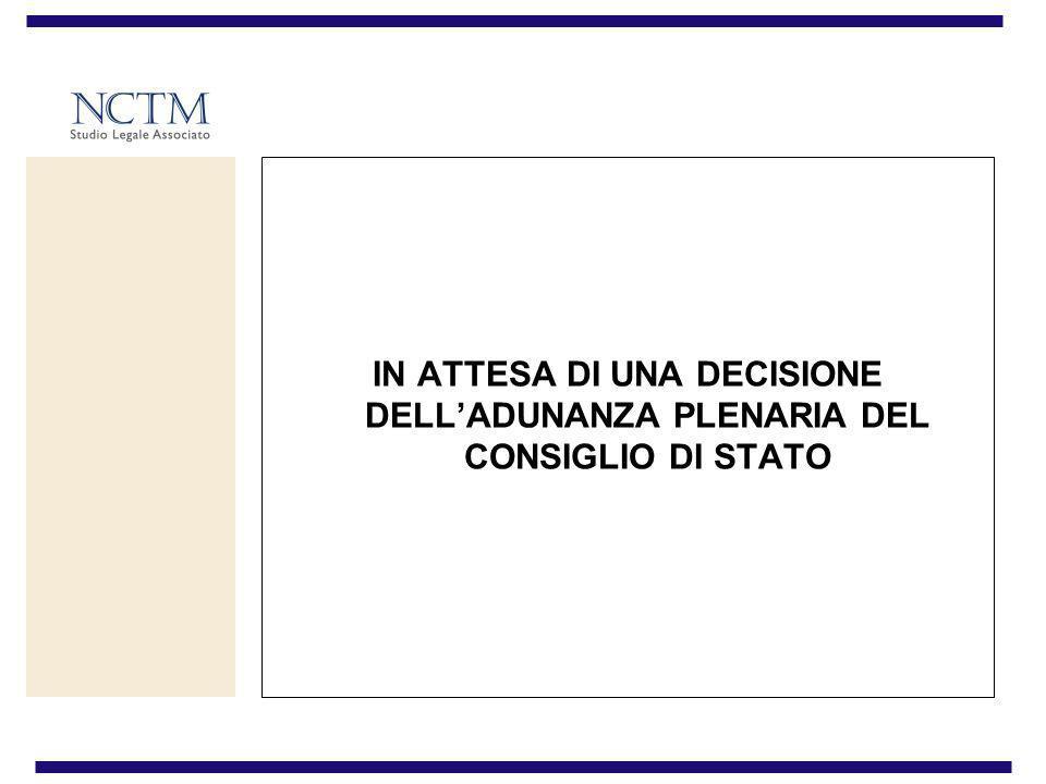 IN ATTESA DI UNA DECISIONE DELLADUNANZA PLENARIA DEL CONSIGLIO DI STATO