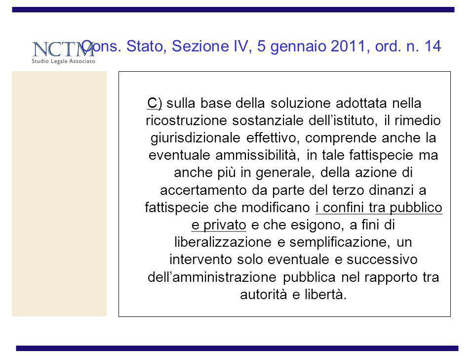 Cons. Stato, Sezione IV, 5 gennaio 2011, ord. n. 14 C) sulla base della soluzione adottata nella ricostruzione sostanziale dellistituto, il rimedio gi