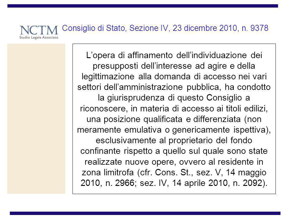 Consiglio di Stato, Sezione IV, 23 dicembre 2010, n. 9378 Lopera di affinamento dellindividuazione dei presupposti dellinteresse ad agire e della legi