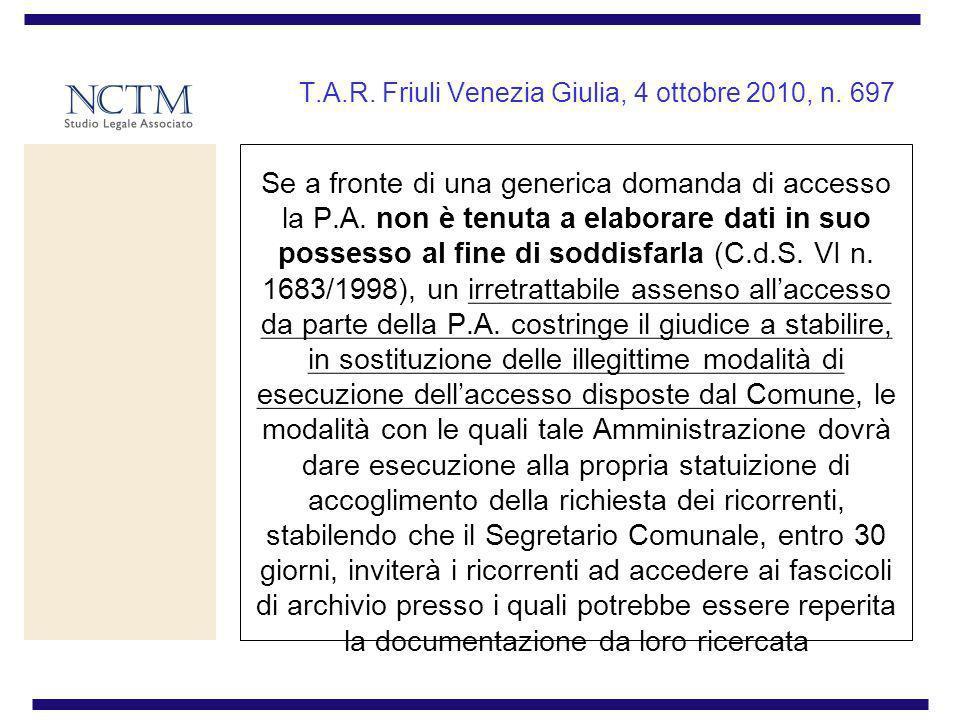 T.A.R. Friuli Venezia Giulia, 4 ottobre 2010, n. 697 Se a fronte di una generica domanda di accesso la P.A. non è tenuta a elaborare dati in suo posse