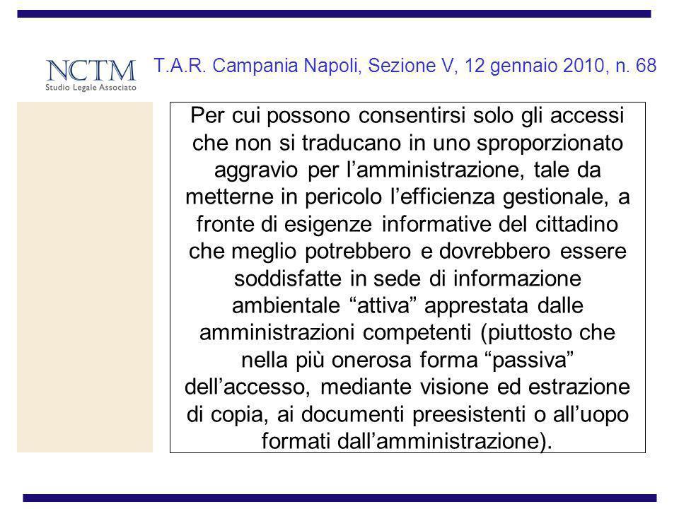T.A.R. Campania Napoli, Sezione V, 12 gennaio 2010, n. 68 Per cui possono consentirsi solo gli accessi che non si traducano in uno sproporzionato aggr