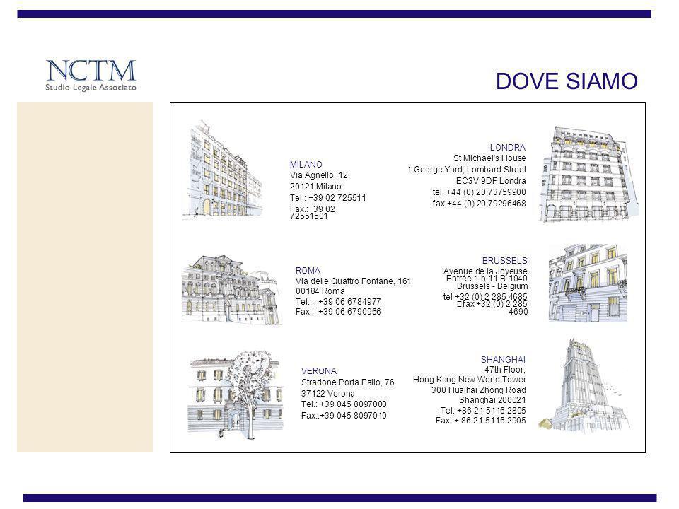 DOVE SIAMO MILANO Via Agnello, 12 20121 Milano Tel.: +39 02 725511 Fax.:+39 02 72551501 VERONA Stradone Porta Palio, 76 37122 Verona Tel.: +39 045 809