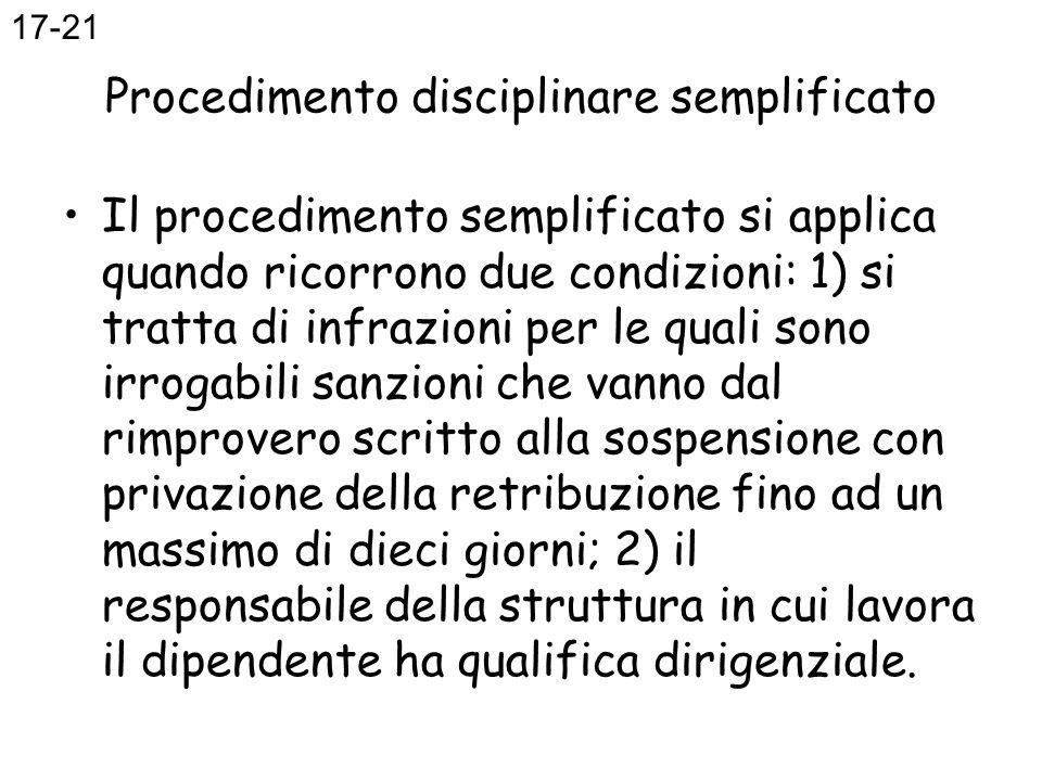 Procedimento disciplinare semplificato Il procedimento semplificato si applica quando ricorrono due condizioni: 1) si tratta di infrazioni per le qual