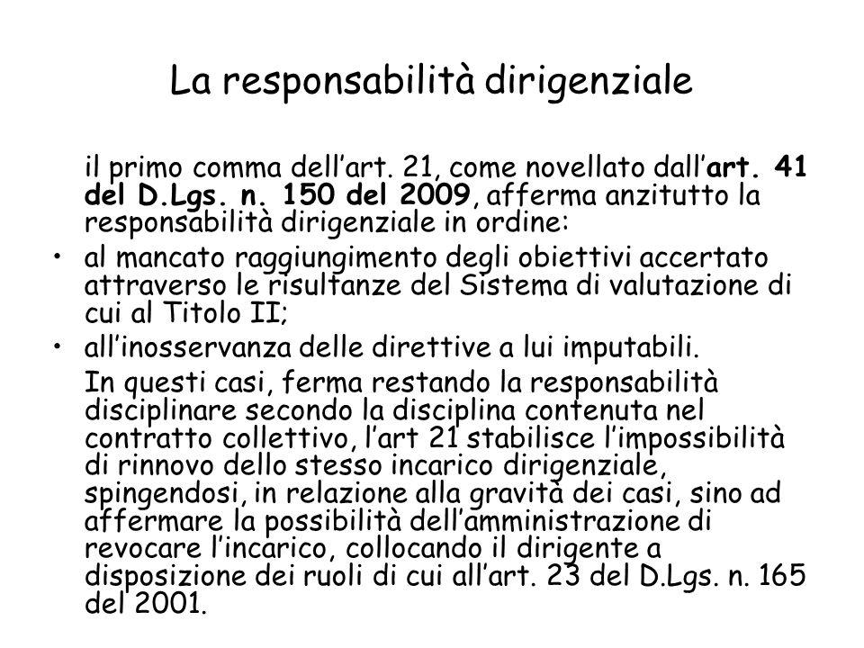La responsabilità dirigenziale il primo comma dellart. 21, come novellato dallart. 41 del D.Lgs. n. 150 del 2009, afferma anzitutto la responsabilità