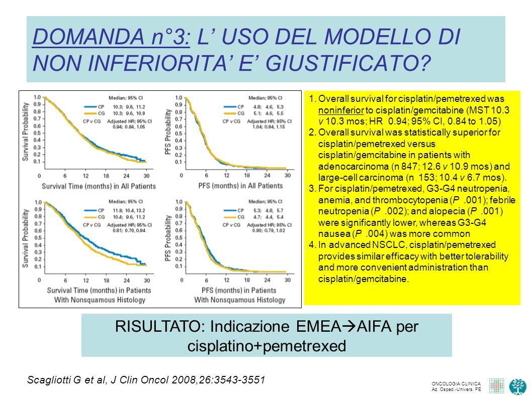 ONCOLOGIA CLINICA Az.Osped.-Univers. FE DOMANDA n°4: IL MODELLO ADD-ON E IDONEO.