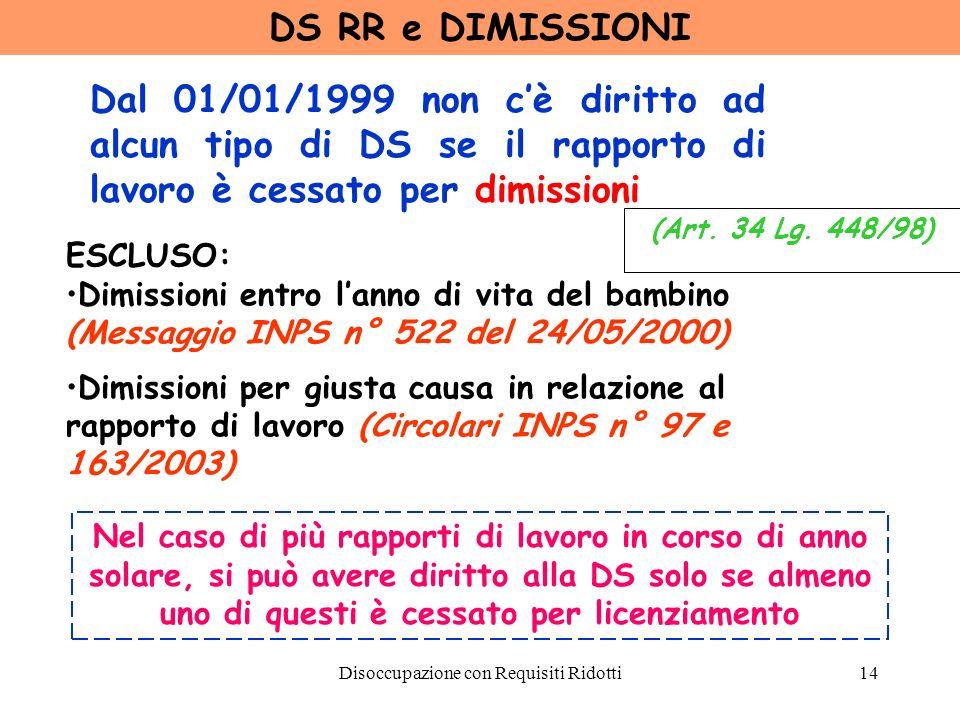 Disoccupazione con Requisiti Ridotti15 DS RR e DIMISSIONI Le gg.