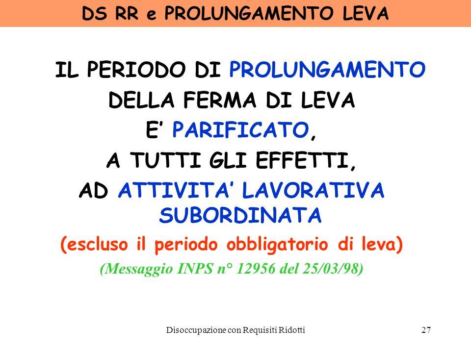 Disoccupazione con Requisiti Ridotti28 DS RR e ASSEGNO AL NUCLEO PER LE GIORNATE PERCEPITE A TITOLO DI DS RR SPETTA L A.N.F.