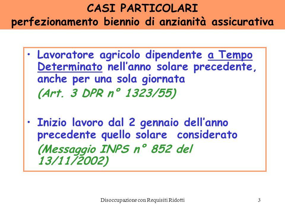 Disoccupazione con Requisiti Ridotti4 Valutazione delle 78 gg TALI GG.