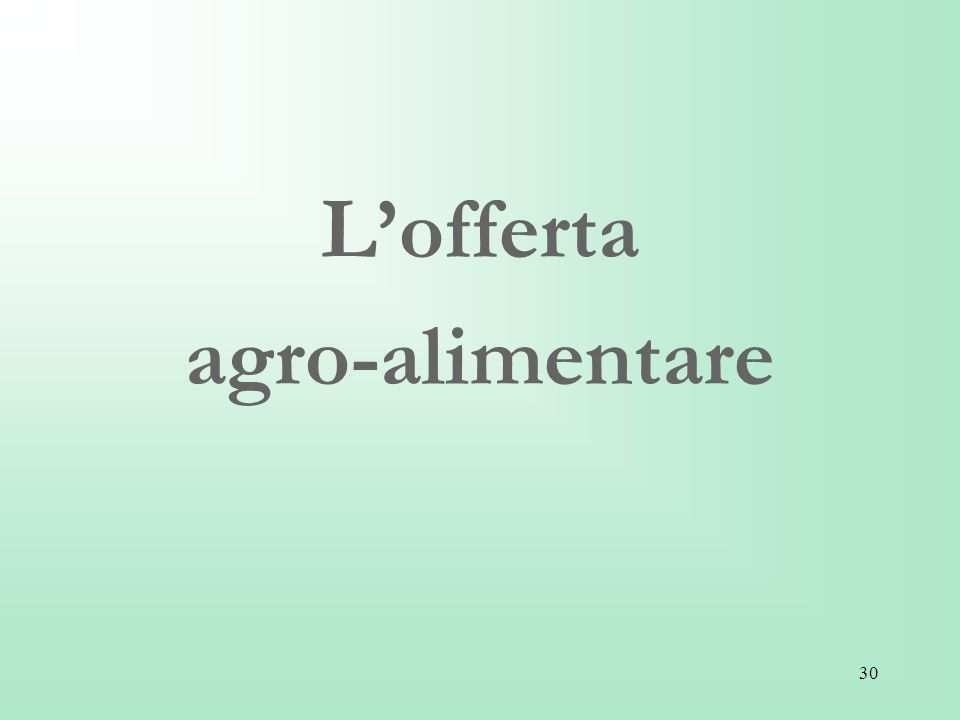 30 Lofferta agro-alimentare