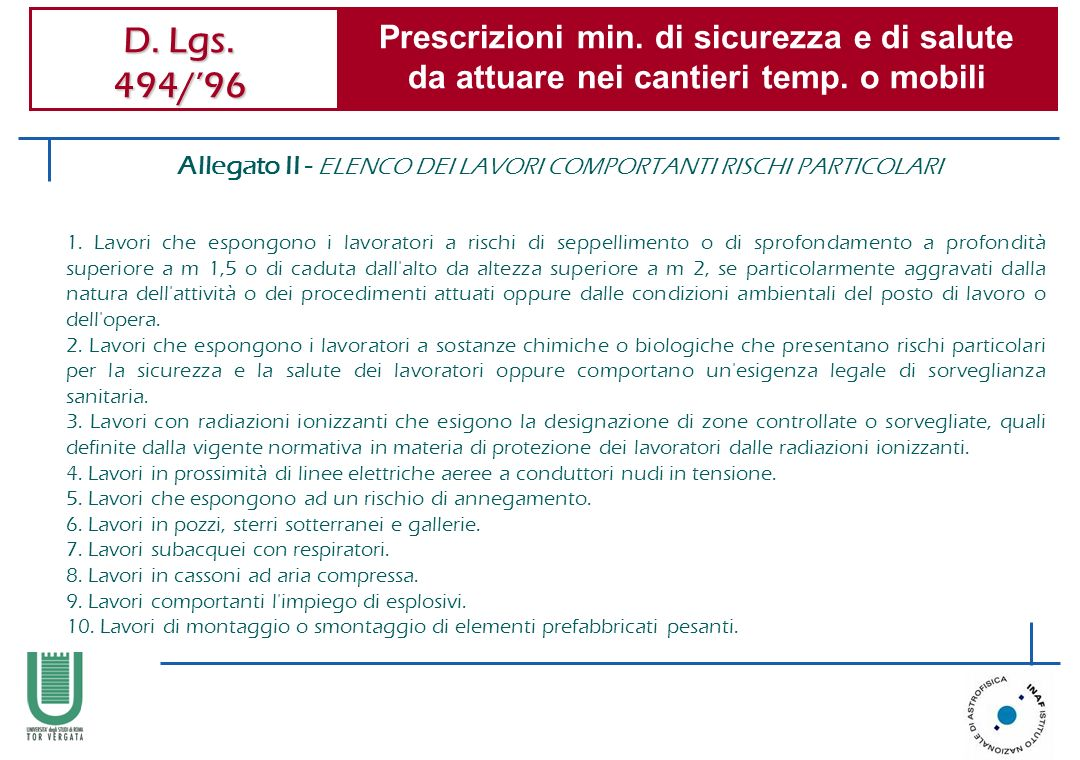 D. Lgs. 494/96 Prescrizioni min. di sicurezza e di salute da attuare nei cantieri temp. o mobili 1. Lavori che espongono i lavoratori a rischi di sepp