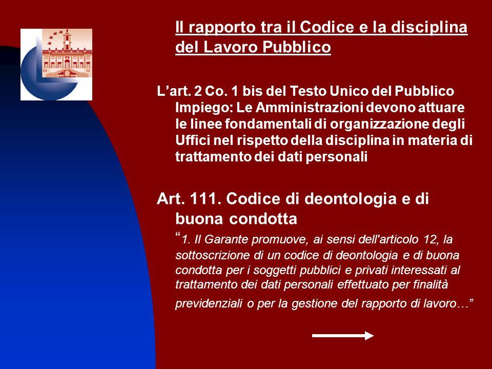 Il rapporto tra il Codice e la disciplina del Lavoro Pubblico Lart. 2 Co. 1 bis del Testo Unico del Pubblico Impiego: Le Amministrazioni devono attuar